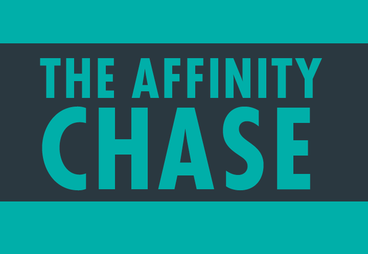 The (Inaugural) Affinity Chase